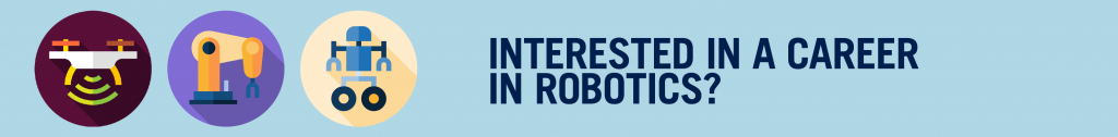 Interested in a Career in Robotics?